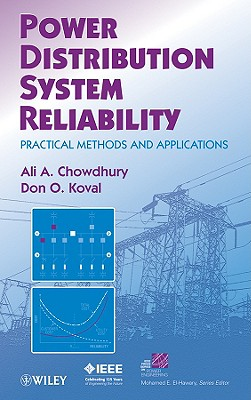Power Distribution System Reliability: Practical Methods and Applications, Chowdhury, Ali; Koval, Don