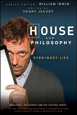 House And Philosophy: Everybody Lies [Blackwell Philosophy and Pop Culture Series], Jacoby, Henry [editor]