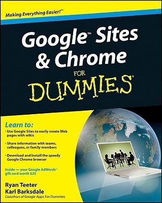 Google Sites and Chrome For Dummies, Teeter, Ryan; Barksdale, Karl