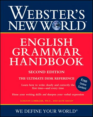 """Webster's New World English Grammar Handbook, Second Edition"", ""Loberger, Gordon, Shoup, Kate"""