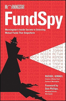 Image for Fund Spy: Morningstar's Inside Secrets to Selecting Mutual Funds that Outperform