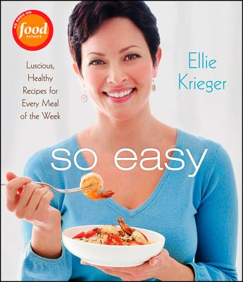 Image for So Easy: Luscious, Healthy Recipes for Every Meal of the Week