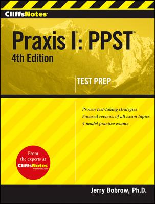 """CliffsNotes Praxis I: PPST, 4th Edition (Cliffs Test Prep Praxis I)"", ""Bobrow, Jerry"""
