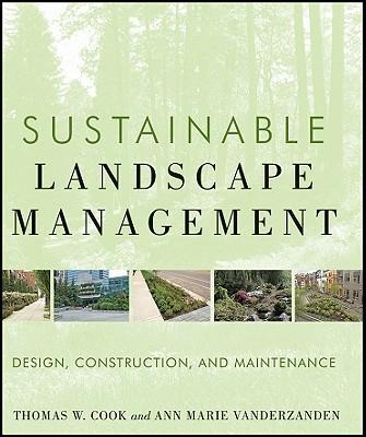 Image for Sustainable Landscape Management: Design, Construction, and Maintenance