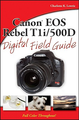 CANON EOS REBEL T1I / 500D DIGITAL FIELD, CHARLOTTE K. LOWRIE