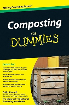 Composting For Dummies, Cromell, Cathy; The National Gardening Association