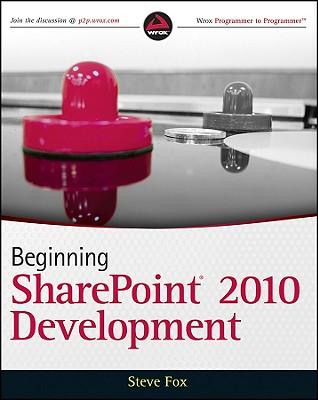 Beginning SharePoint 2010 Development, Steve Fox
