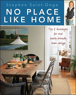 Image for No Place Like Home: Tips & techniques for real family-friendly home design
