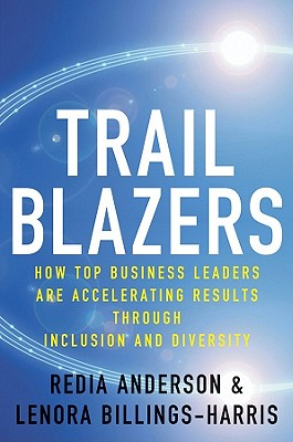 Image for Trailblazers: How Top Business Leaders are Accelerating Results through Inclusion and Diversity