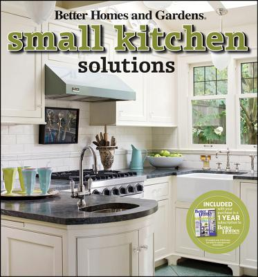 Small Kitchen Solutions (Better Homes & Gardens Decorating), Better Homes and Gardens