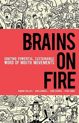Image for Brains on Fire: Igniting Powerful, Sustainable, Word of Mouth Movements