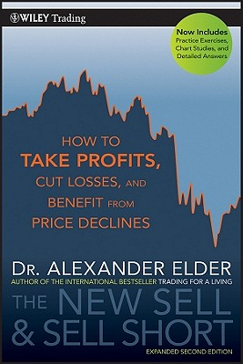 Image for The New Sell and Sell Short: How To Take Profits, Cut Losses, and Benefit From Price Declines