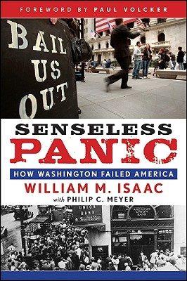 Senseless Panic: How Washington Failed America, William M. Isaac