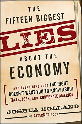 Image for The Fifteen Biggest Lies about the Economy: And Everything Else the Right Doesn't Want You to Know about Taxes, Jobs, and Corporate America