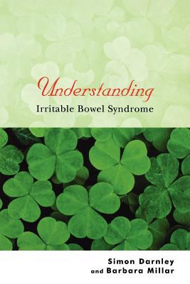 Understanding Irritable Bowel Syndrome (Understanding Illness & Health), Darnley, Simon; Millar, Barbara