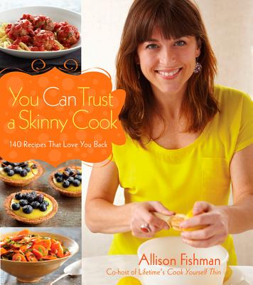 "You Can Trust a Skinny Cook, ""Fishman, Allison"""