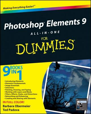 Photoshop Elements 9 All-in-One For Dummies, Barbara Obermeier, Ted Padova