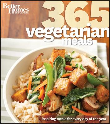 Better Homes and Gardens 365 Vegetarian Meals (Better Homes & Gardens 365), Better Homes and Gardens