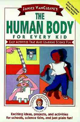 Image for Janice VanCleave's The Human Body for Every Kid: Easy Activities that Make Learning Science Fun