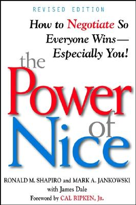 The Power of Nice: How to Negotiate So Everyone Wins - Especially You!, Ronald M. Shapiro, Mark A. Jankowski