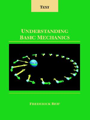 Understanding Basic Mechanics: Text, Reif, Frederick