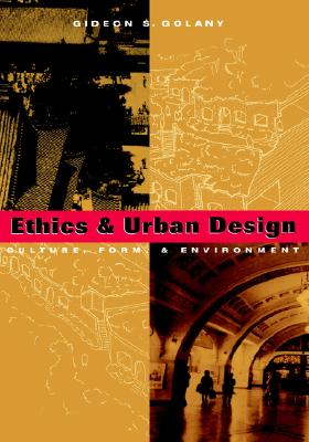 Image for ETHICS & URBAN DESIGN CULTURE, FORM, & ENVIRONMENT