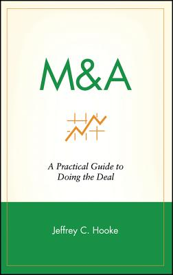 Image for M & A: A Practical Guide to Doing the Deal