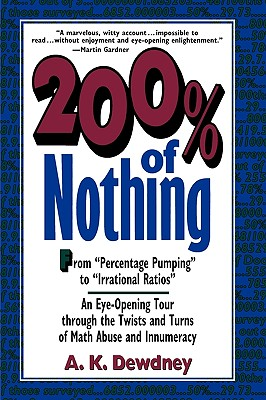 Image for 200% of Nothing: An Eye-Opening Tour through the Twists and Turns of Math Abuse and Innumeracy