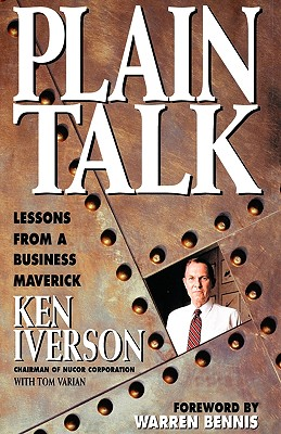 Plain Talk: Lessons from a Business Maverick, Iverson, Ken