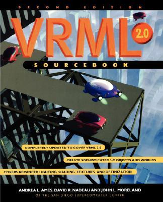 VRML 2.0 Sourcebook, Ames, Andrea L.; Nadeau, David R.; Moreland, John L.