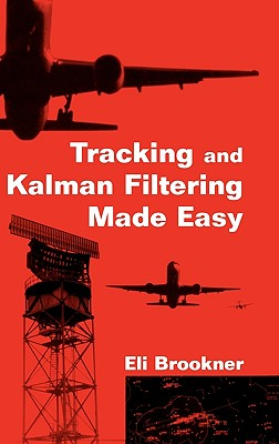 Tracking and Kalman Filtering Made Easy, Brookner, Eli