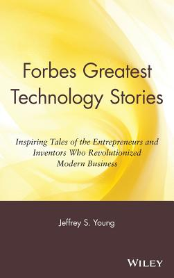 Image for FORBES GREATEST TECHNOLOGY STORIES INSPIRING TALES OF ENTREPRENEURS AND INVENTORS