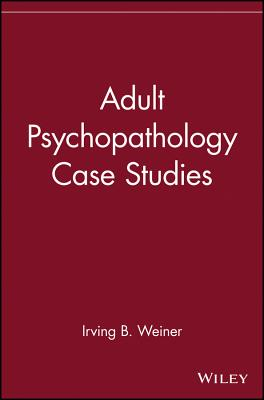 Adult Psychopathology Case Studies