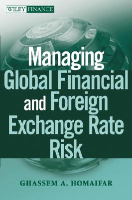Managing Global Financial and Foreign Exchange Rate Risk, Homaifar, Ghassem A.