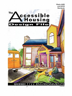 The Accessible Housing Design File, Barrier Free Environments Incorporated