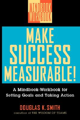 Image for Make Success Measurable!: A Mindbook-Workbook for Setting Goals and Taking Action