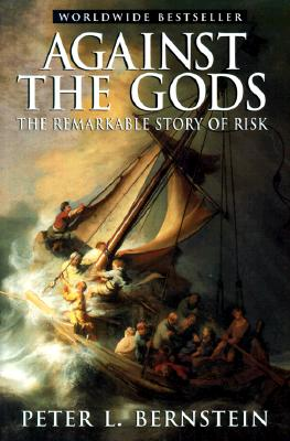 Against the Gods: The Remarkable Story of Risk, Bernstein, Peter L.