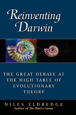 Image for REINVENTING DARWIN GREAT DEBATE AT THE HIGH TABLE OF EVOLUTIONARY THEORY