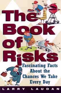 The Book of Risks: Fascinating Facts About the Chances We Take Every Day, Laudan, Larry
