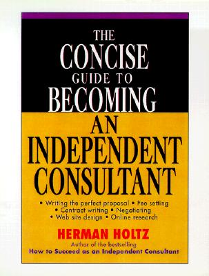 Image for The Concise Guide to Becoming an Independent Consultant