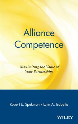 Image for Alliance Competence: Maximizing the Value of Your Partnerships