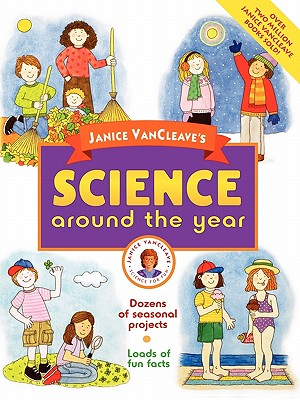 Janice VanCleave's Science Around the Year, VanCleave, Janice