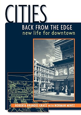 Cities Back from the Edge: New Life for Downtown, Gratz, Roberta Brandes; Mintz, Norman