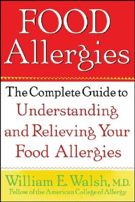 Image for Food Allergies: The Complete Guide to Understanding and Relieving Your Food Allergies