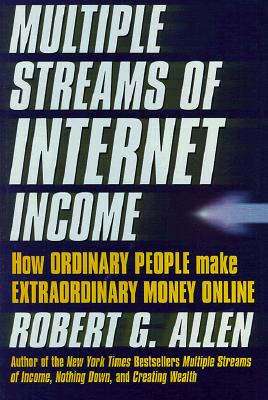 Multiple Streams of Internet Income, Allen, Robert G.