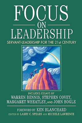 Image for Focus on Leadership: Servant-Leadership for the 21st Century