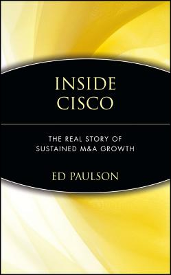 Image for Inside Cisco: The Real Story of Sustained M&A Growth