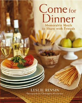 Image for Come for Dinner: Memorable Meals to Share with Friends