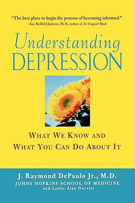 Understanding Depression: What We Know and What You Can Do About It, DePaulo Jr., J. Raymond; Horvitz, Leslie Alan