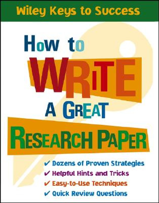 How to Write a Great Research Paper, Book Builders; Chin, Beverly